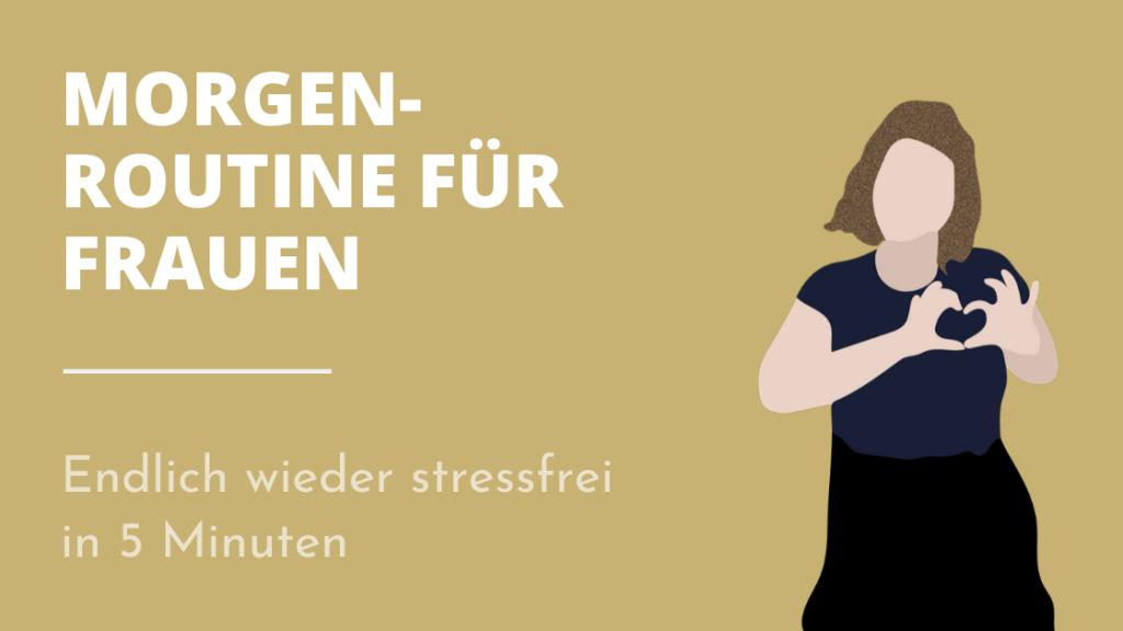 Morgenroutine für Frauen – Stressfrei in 5 Minuten